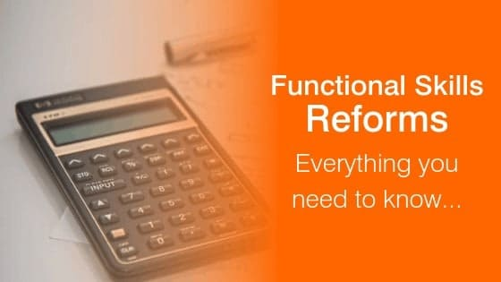 Functional Skills Reforms – Everything you need to know